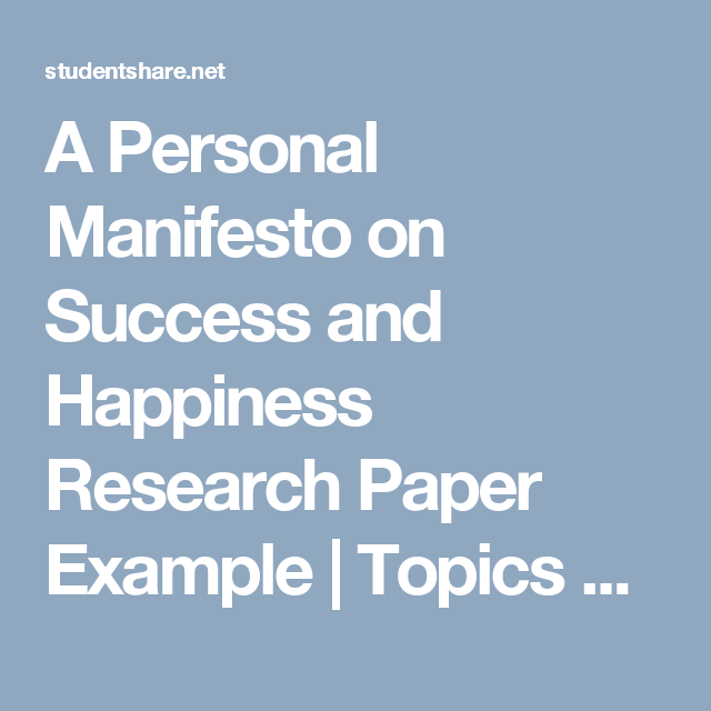 A Personal Manifesto On Success And Happiness Research Paper Example