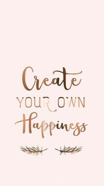 Create Your Own Happiness Wall Art Rose Gold Wallpaper