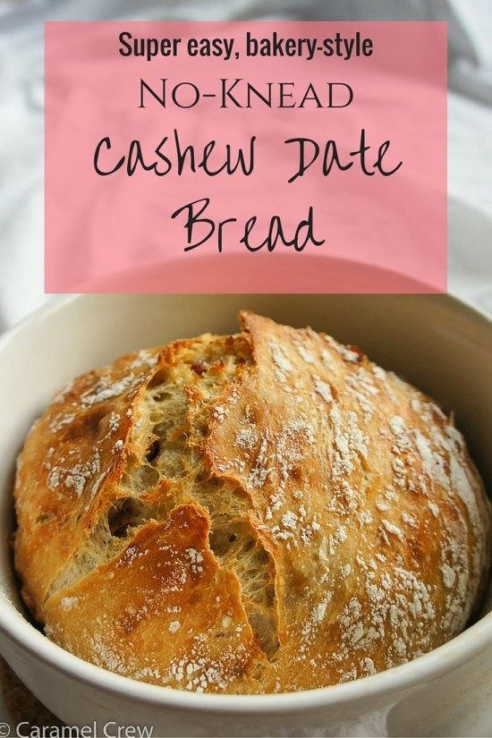 Easy no-knead bread recipe with dates and cashews | No ...