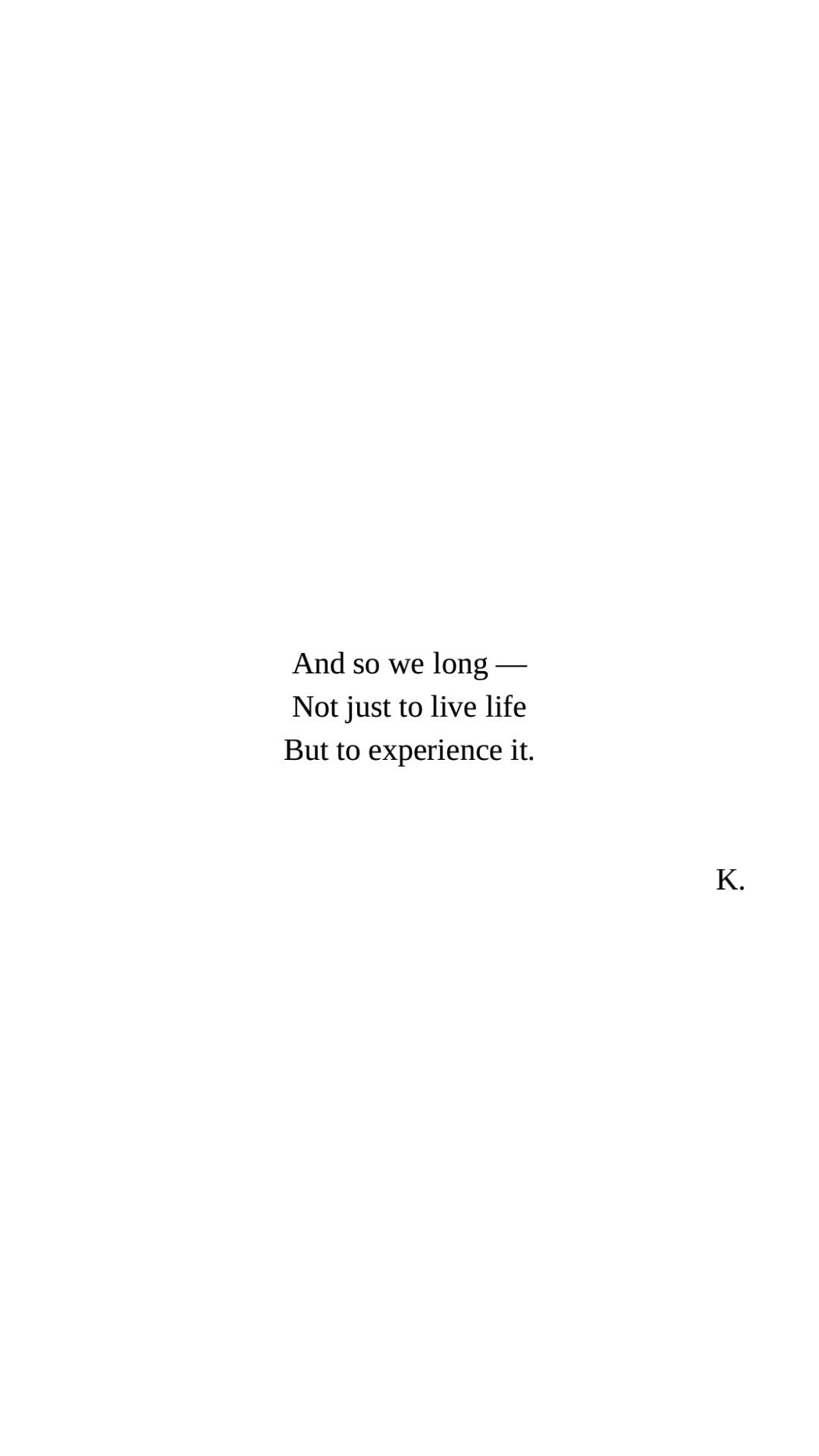 K Poetry Poetry Poems Life Experience Quotes Only Pinterest