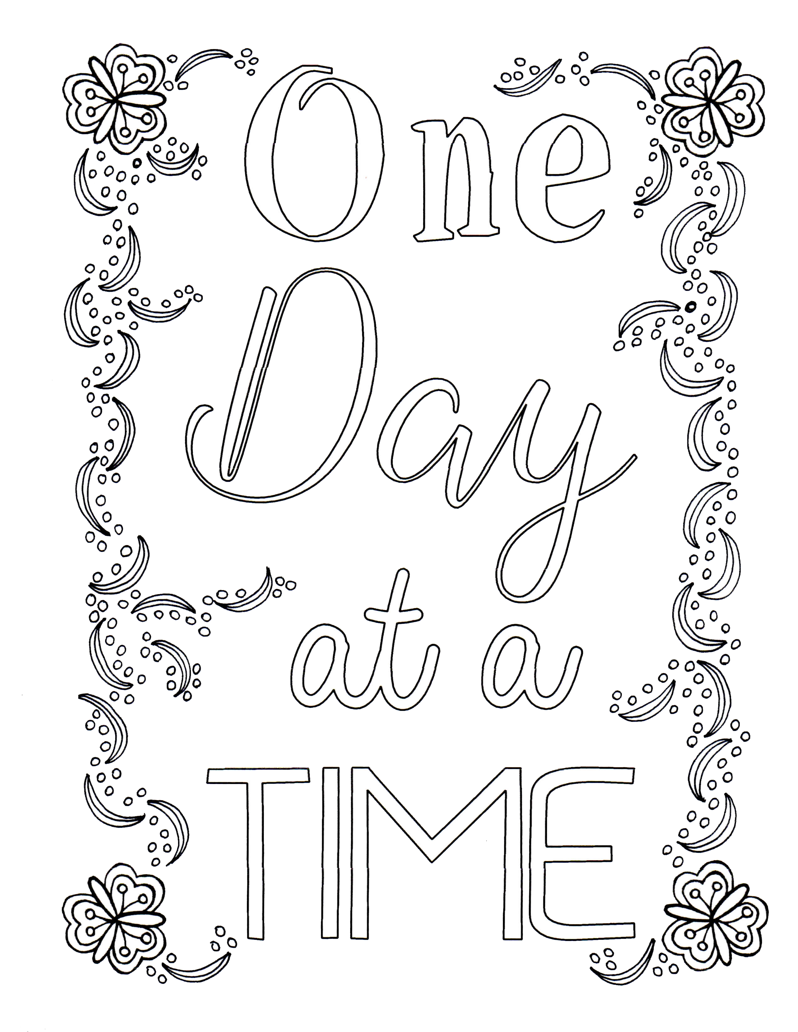 One Day At A Time Free Coloring Printable From The Best Unexpected Www Thebestunexpecte Quote Coloring Pages Coloring Pages Inspirational Love Coloring Pages