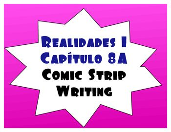 A simple comic strip activity that reviews the vocabulary in Realidades 1 Chapter 8A!Comic strips are a great, simple way to access your students' creative side! This is a 1-page blank comic strip with instructions for students to draw and caption or write dialogues using the chapter vocabulary and grammar skills.