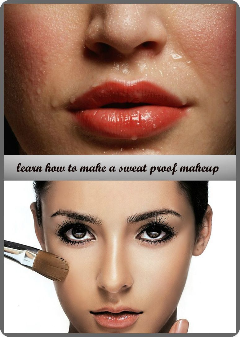 How to do a sweat proof makeup Sweat