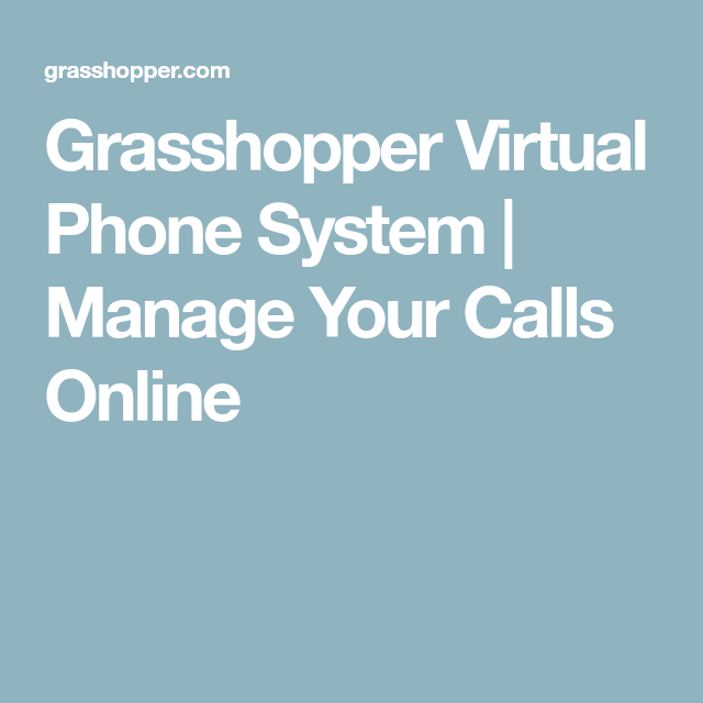Grasshopper Virtual Phone System | Manage Your Calls Online