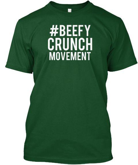 #Beefy Crunch Movement Deep Forest T-Shirt Front