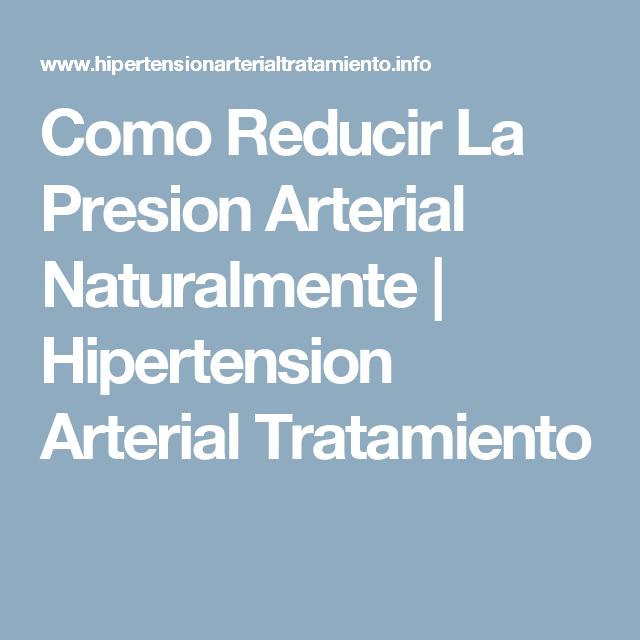 Como Reducir La Presion Arterial Naturalmente..