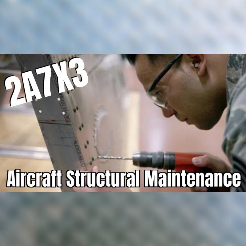 Aircraft Structural Maintenance 2A7X3 Air Force
