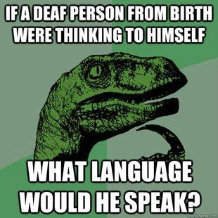 Prolly sign language. Though....what about deaf and blind folks? Hmmmm...