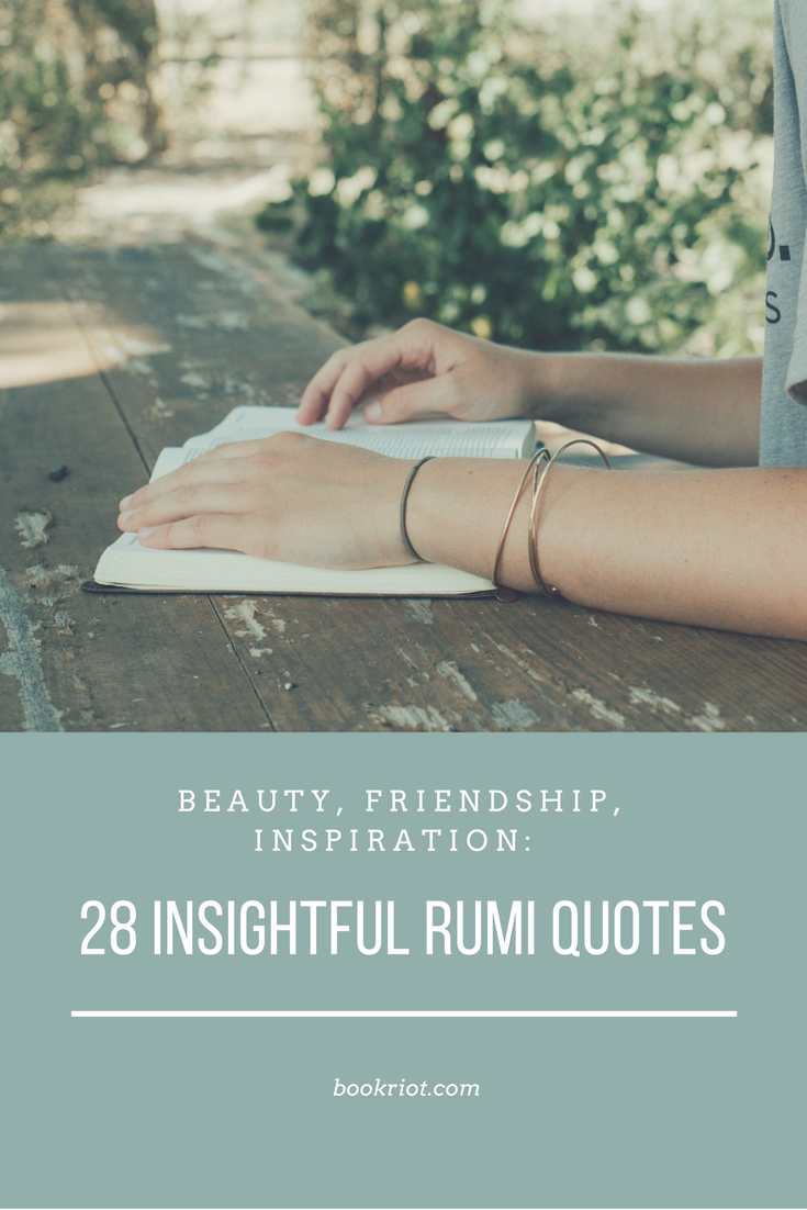 Rumi Quotes About Friendship 28 Insightful Rumi Quotes About Beauty Friendship And