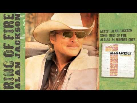 Alan Jackson Ring Of Fire Audio With Images Alan Jackson