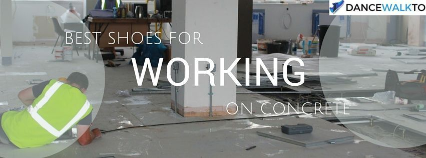 The Best Shoes For Working On Concrete Best Shoes For