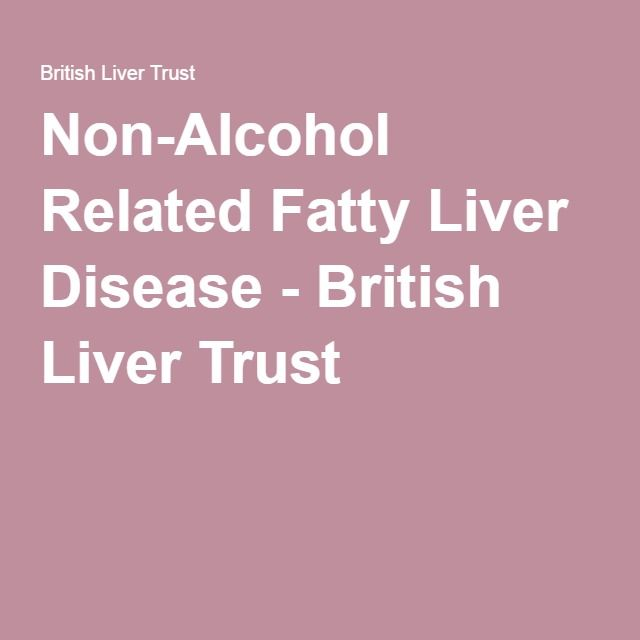 Non-Alcohol Related Fatty Liver Disease - British Liver Trust