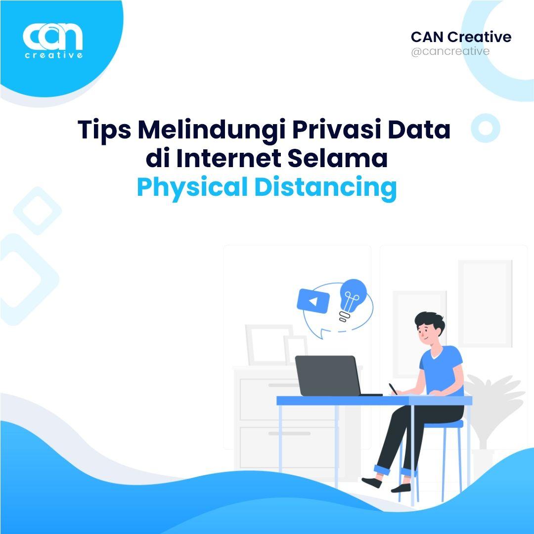Tips Melindungi Privasi Data Di Internet Selama Physical Distancing Internet Tips Komunikasi