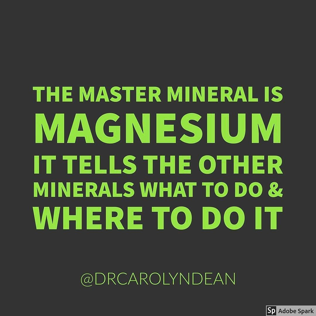 Healthy Life Quotes The Master Mineral Is Magnesiumit Tells The Other Minerals What