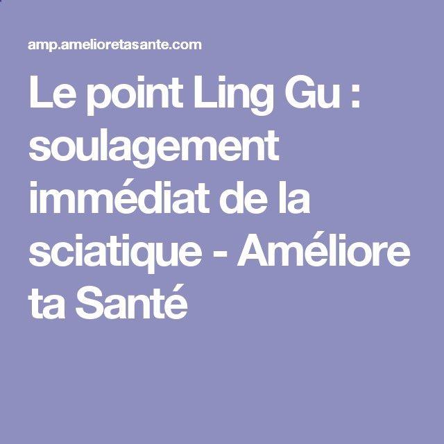 Le point Ling Gu : soulagement immédiat de la sciatique - Améliore ta Santé
