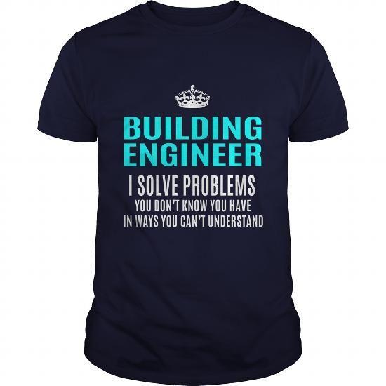 Building Engineer TShirts Hoodies Sweatshirts Tee Shirts