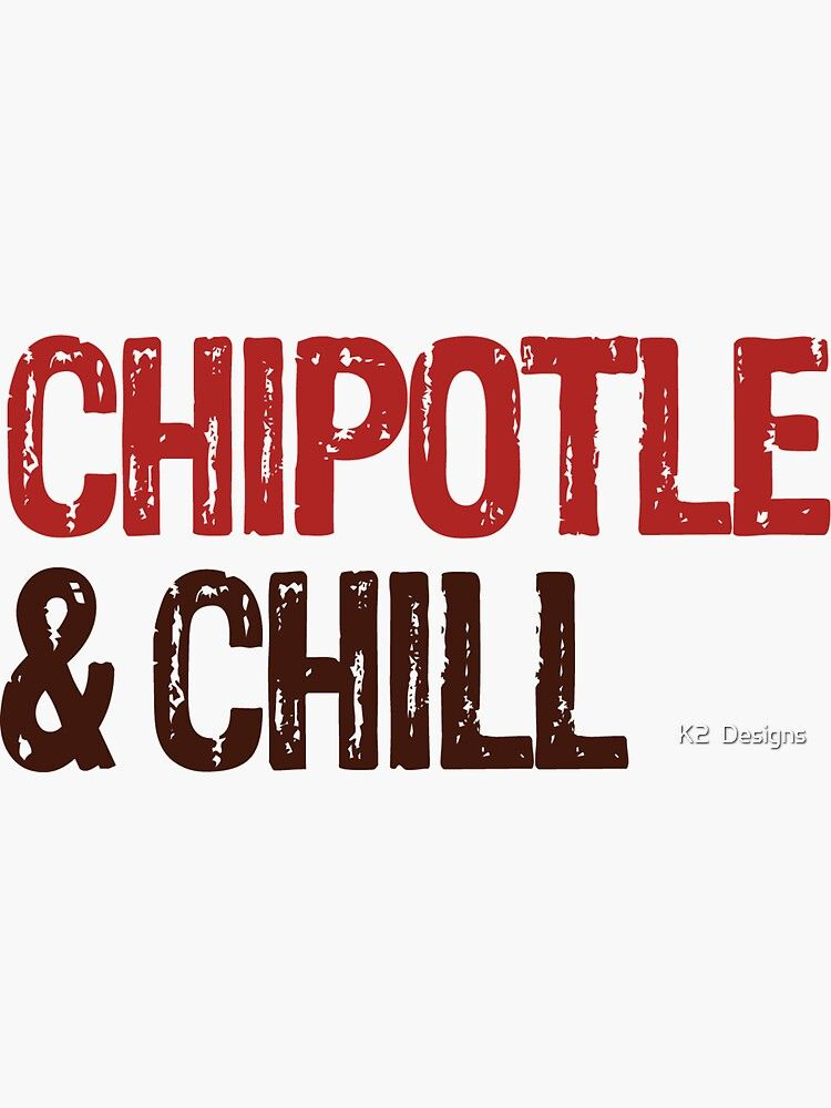 Chipotle Chill Sticker By K2 Creative Co Chipotle Stickers Retail Logos