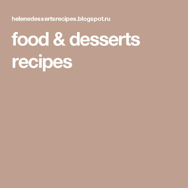 food & desserts recipes