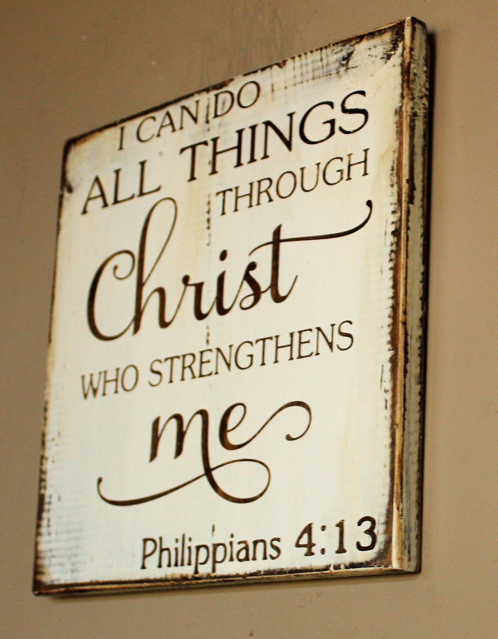 I Can Do All Things Through Christ Who Strengthens Me Wood Sign