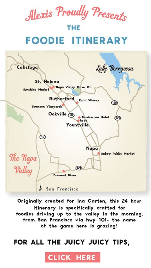 A 24hour foodie itinerary created for Ina Gartens visit to Napa
