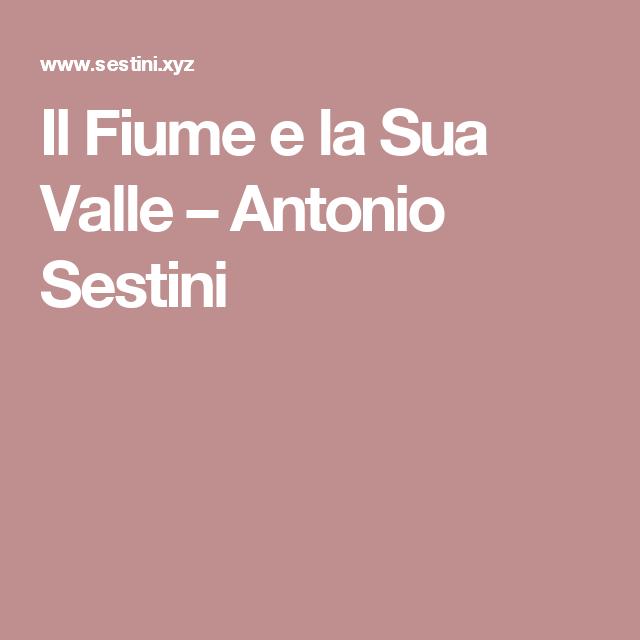 Il Fiume e la Sua Valle – Antonio Sestini