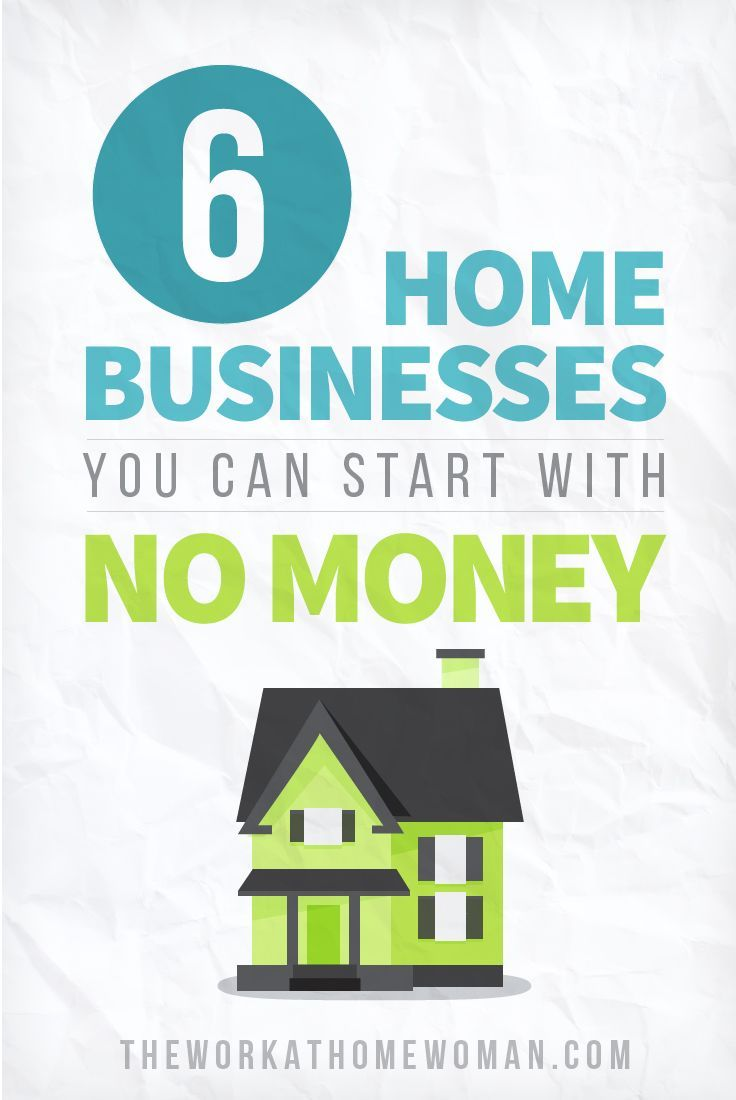 6 Home Businesses You Can Start With No Money | Pinterest | Startups ...