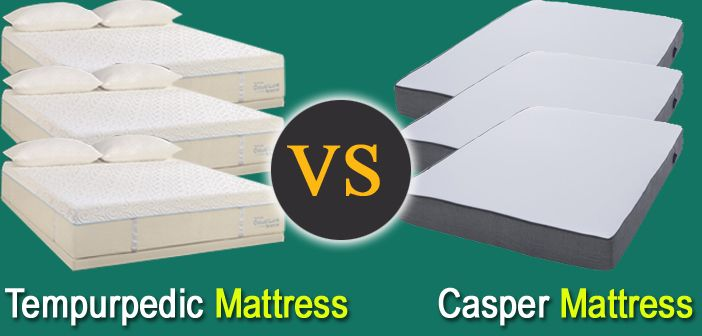Casper Vs Tempurpedic Mattress Review And Comparison Best Mattress