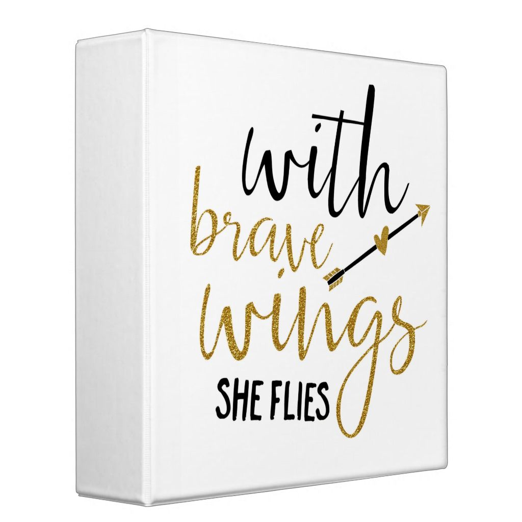 """""""With Brave Wings She Flies"""" 2 Inch Binder"""