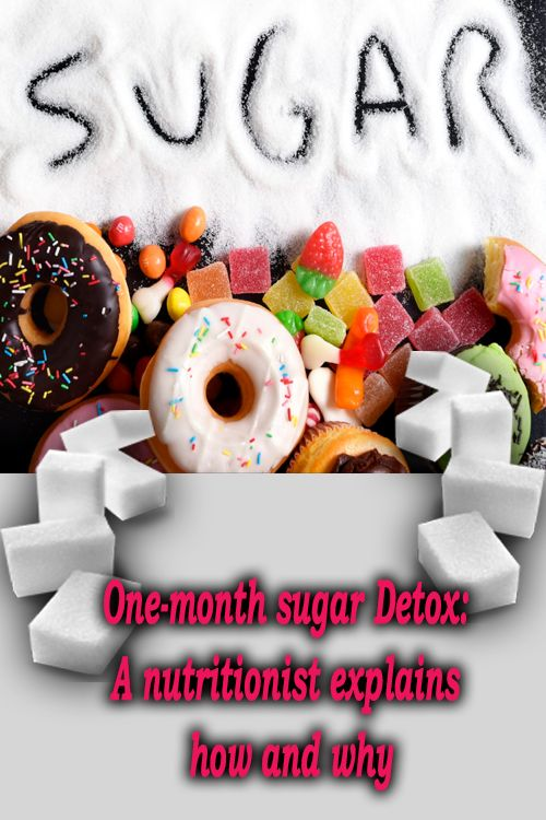 One-month sugar Detox: A nutritionist explains how and why #sugardetoxplan