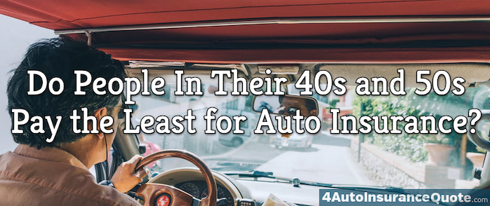Do People In Their 40s and 50s Pay the Least for Auto