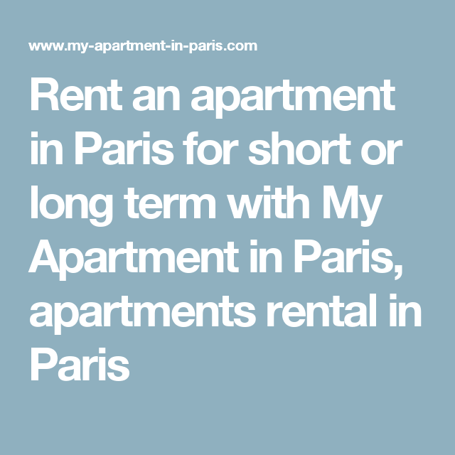 Rent An Apartment In Paris For Short Or Long Term With My Apartment In Paris ,