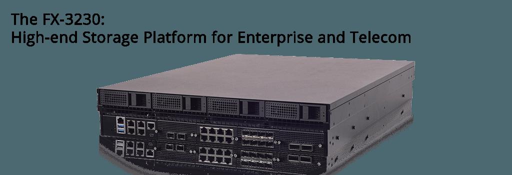 The Fx 3230 High End Storage Platform For Enterprise And Telecom Enterprise Storage Platform