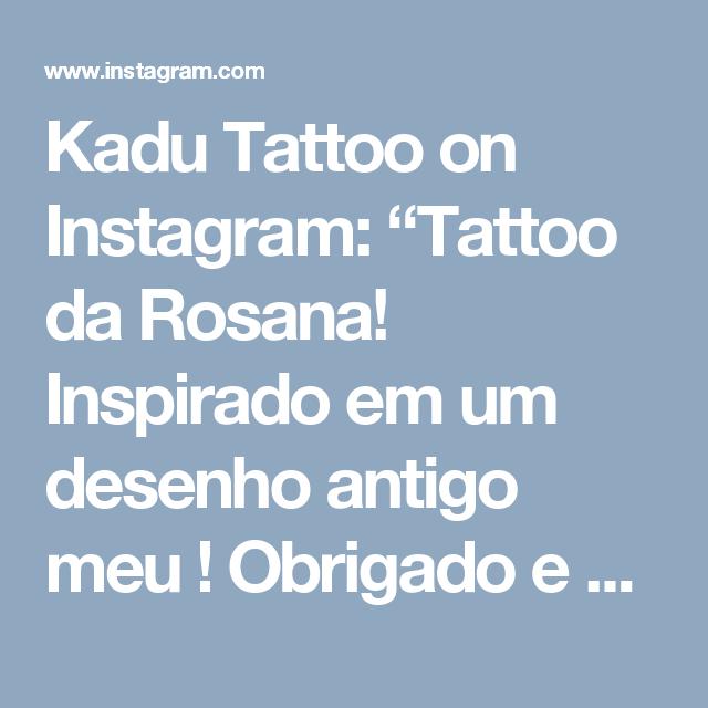 """Kadu Tattoo on Instagram: """"Tattoo da Rosana! Inspirado em um desenho antigo meu ! Obrigado e até breve! . . Contato para orçamento e agendamento no tel 27 999805879…"""" • Instagram"""