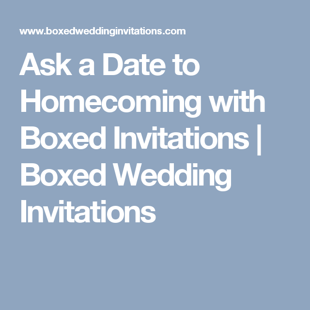 Ask a Date to Homecoming with Boxed Invitations | Boxed Wedding Invitations