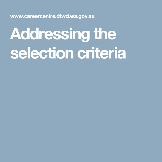 Addressing the selection criteria | Selection criteria | Pinterest