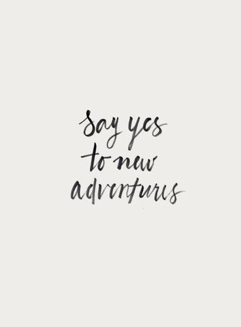 Say yes! | Imagenes | Pinterest | Inspirational, Thoughts and Captions