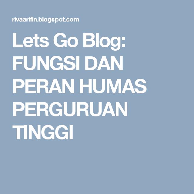 Lets Go Blog: FUNGSI DAN PERAN HUMAS PERGURUAN TINGGI