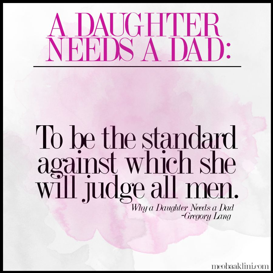 quote from the book why a daughter needs a dad by gregory