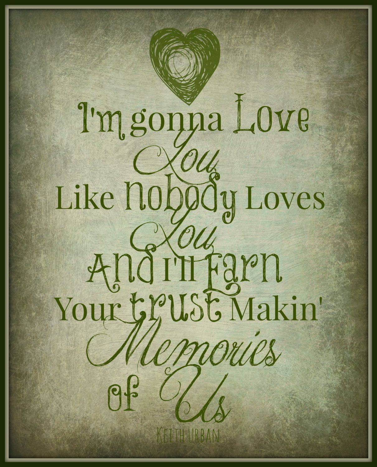 "Keith Urban Lyric Art Print ""Making Memories Of Us"" 8x10"