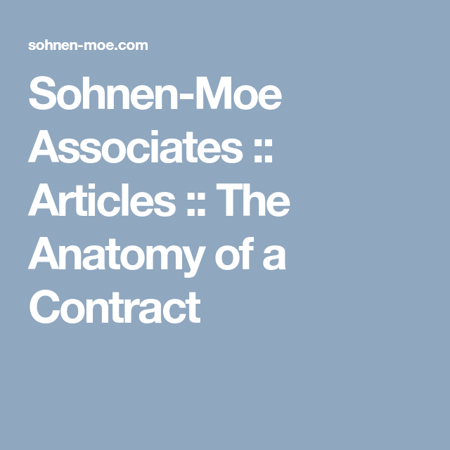 Sohnen Moe Associates Articles The Anatomy Of A Contract