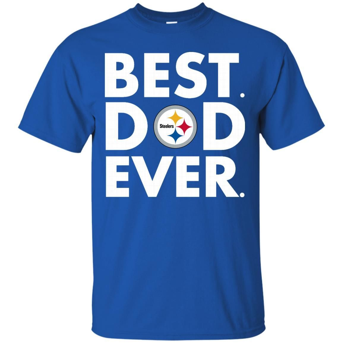 1829072c Father s Day Pittsburgh Steelers T shirts Best Dad Ever Hoodies Sweatshirts