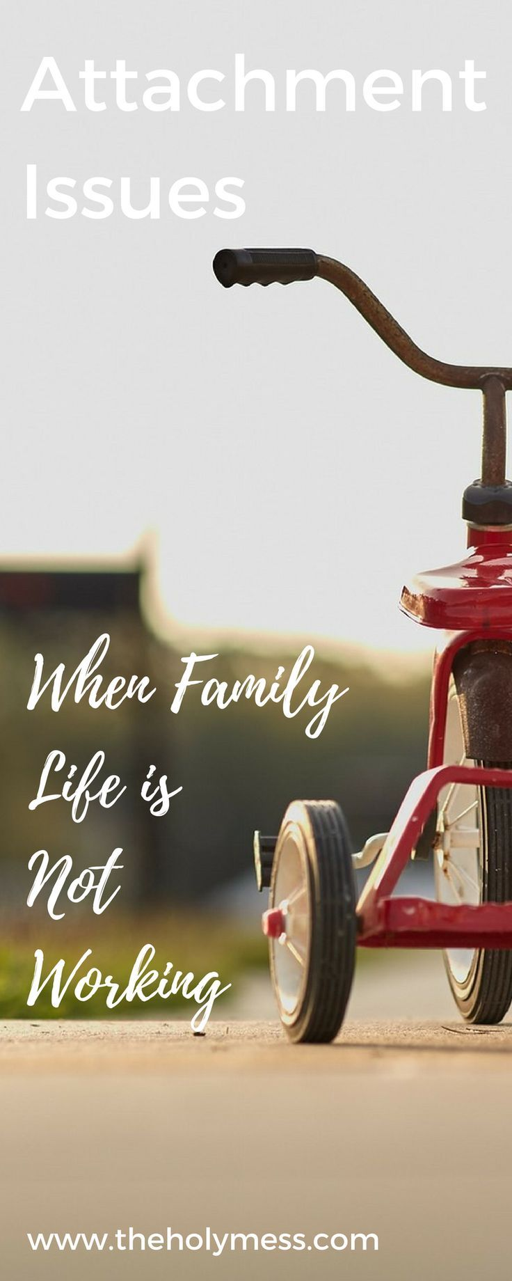 Attachment issues when family life is not working