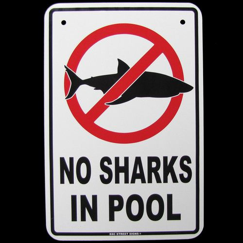 No Sharks In Swimming Pool Warning Funny Danger Sign Ad