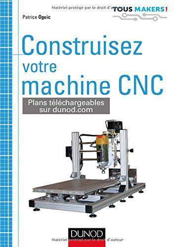 Telecharger Gratuits Construisez votre machine CNC ePub, PDF, Kindle - plan fabrication eolienne maison