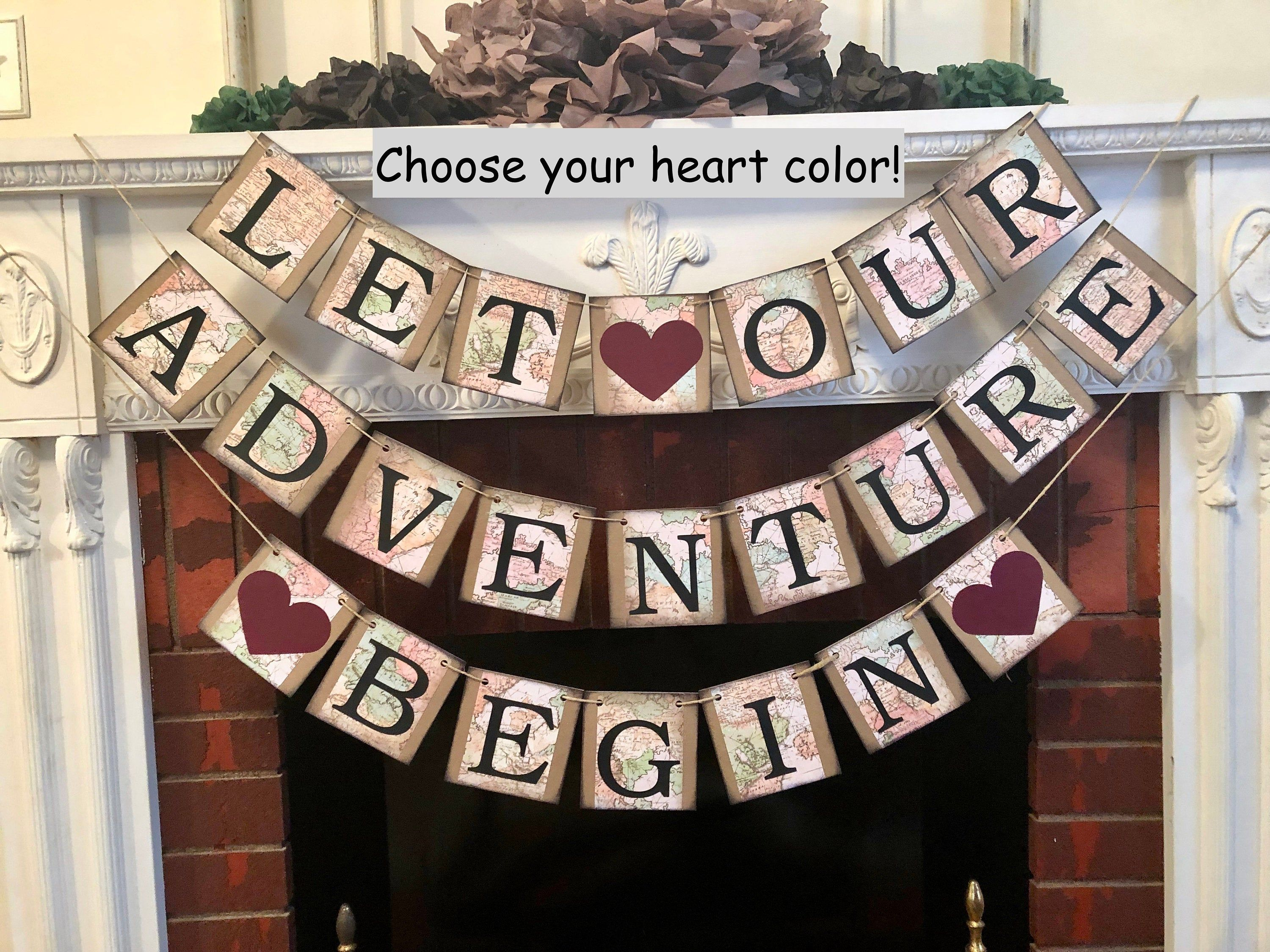 Travel Theme Wedding, Let Our Adventure Begin Banner, Engagement Party Banner , Map Baby Shower Decor, Love is A Journey