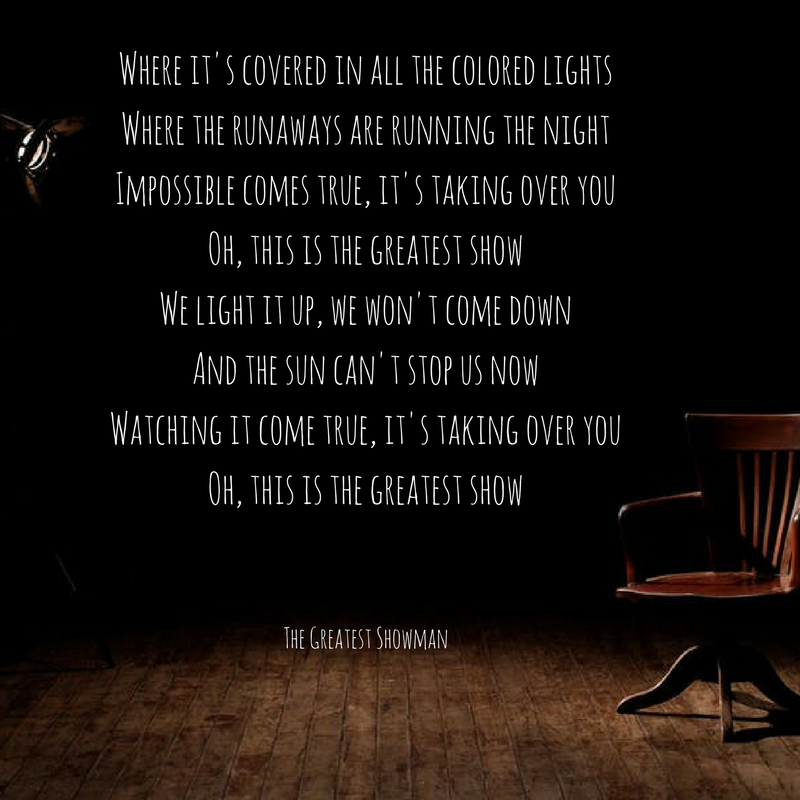 Greatest Song Lyrics Quotes: The Greatest Showman Quotes #thegreatestshowman