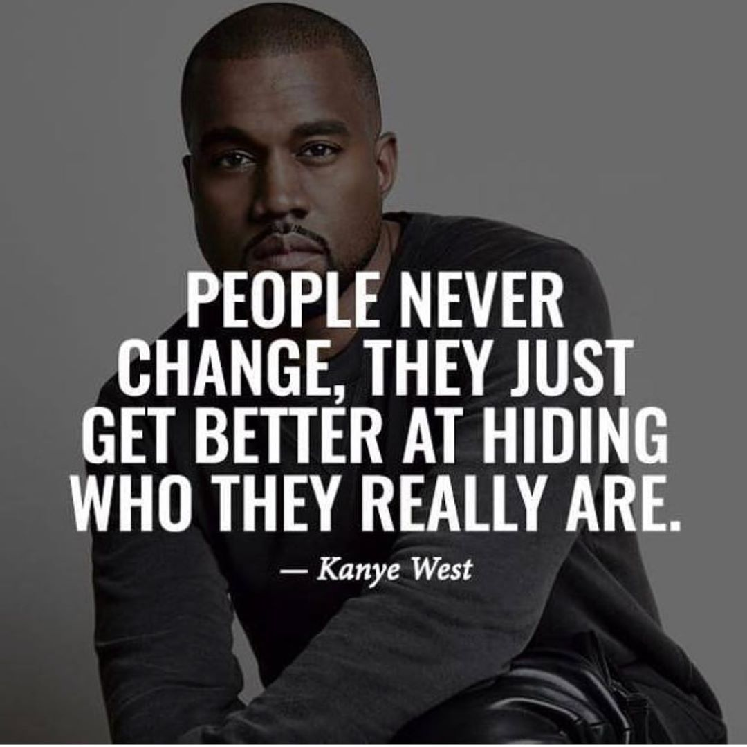 Do You Think People Change Kanyewest In 2020 Kanye West Quotes Kanye West Lyrics Kanye West Songs