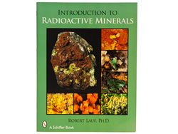 Introduction To Radioactive Minerals By Robert Lauf (Pb)