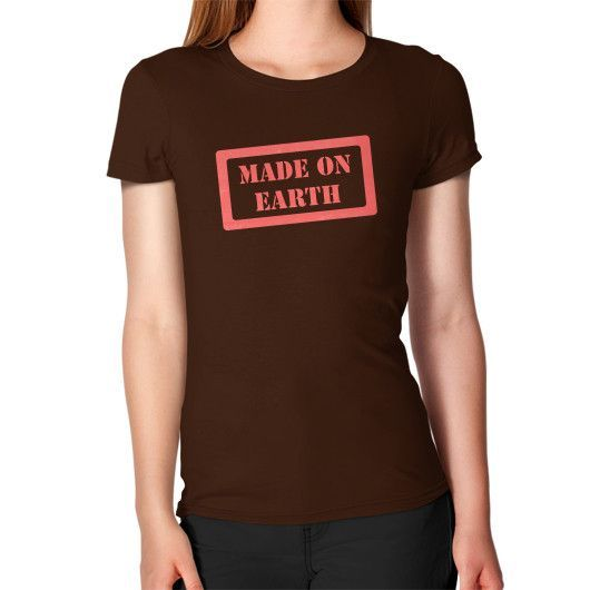 Made On Earth Women's T-Shirt