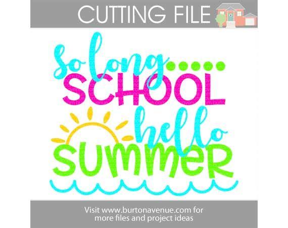 So Long School Hello Summer SVG Cut File   Burton Ave